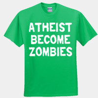Atheist Become Zombies