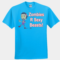 Zombies R Sexy Beasts!