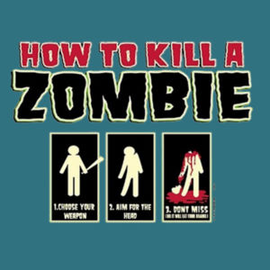 How to Kill a Zombie - Adult Premium Blend T Design